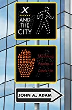 X and the City: Modeling Aspects of Urban…