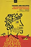 Nahin, Paul J.: Chases and Escapes: The Mathematics of Pursuit and Evasion (New in Paper) (Princeton Puzzlers)