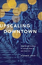 Upscaling Downtown: From Bowery Saloons to…