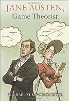 Jane Austen, Game Theorist by Michael…