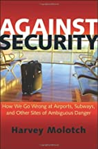 Against Security: How We Go Wrong at…