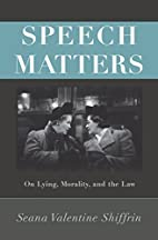 Speech Matters: On Lying, Morality, and the…