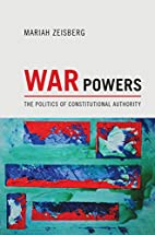 War Powers: The Politics of Constitutional…