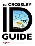 Crossley, Richard: The Crossley ID Guide: Raptors (Crossley Id Guides)