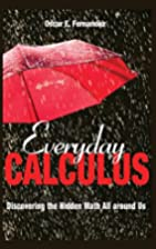 Everyday Calculus: Discovering the Hidden…