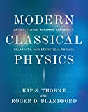 Thorne, Kip S.: Modern Classical Physics: Optics, Fluids, Plasmas, Elasticity, Relativity, and Statistical Physics