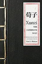 Xunzi: The Complete Text by Xunzi