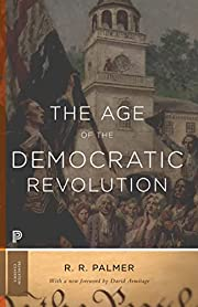 The Age of the Democratic Revolution: A…