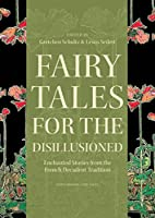 Fairy Tales for the Disillusioned: Enchanted…
