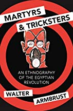 Martyrs and Tricksters: An Ethnography of…