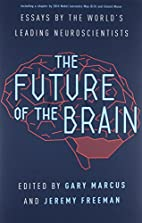 The Future of the Brain: Essays by the…