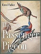 The Passenger Pigeon by Errol Fuller
