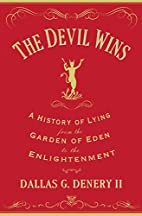 The Devil Wins: A History of Lying from the…