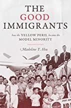 The Good Immigrants: How the Yellow Peril…