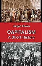 Capitalism: A Short History by Jürgen…