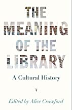 The Meaning of the Library: A Cultural…