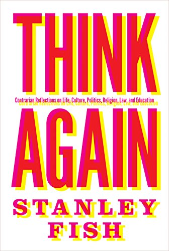 think-again-contrarian-reflections-on-life-culture-politics-religion-law-and-education