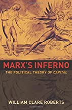 Marx's Inferno: The Political Theory of…