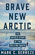Brave New Arctic: The Untold Story of the…