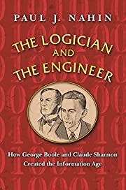 The Logician and the Engineer: How George…