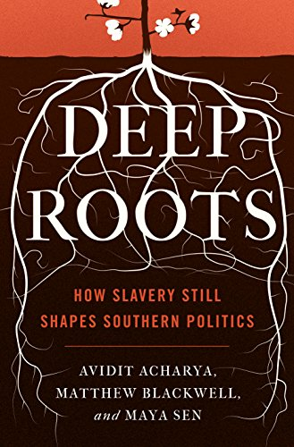 deep-roots-how-slavery-still-shapes-southern-politics-princeton-studies-in-political-behavior
