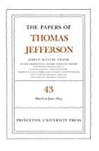 The Papers of Thomas Jefferson, Volume 43:…