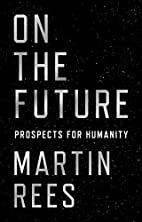 On the Future: Prospects for Humanity by…