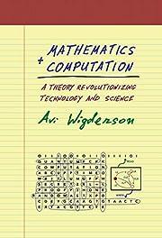 Mathematics and Computation: A Theory…