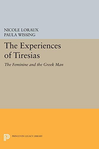 the-experiences-of-tiresias-the-feminine-and-the-greek-man-princeton-legacy-library