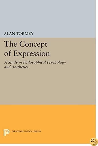 The Concept of Expression: A Study in Philosophical Psychology and Aesthetics (Princeton Legacy Library)