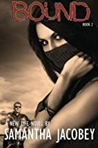 Bound (New Life, #2) by Samantha Jacobey