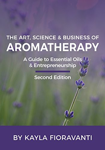 the-art-science-and-business-of-aromatherapy-your-essential-oil-entrepreneurship-guide