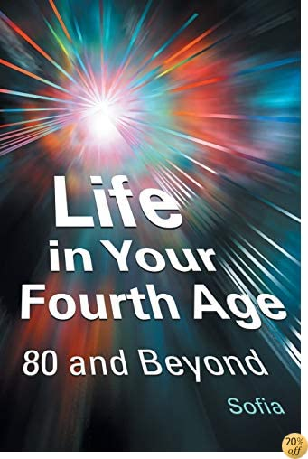 Life in Your Fourth Age: 80 and Beyond