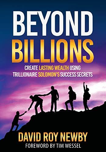 beyond-billions-create-a-legacy-of-multi-generational-success-modeling-king-solomons-trillionaire-wisdom