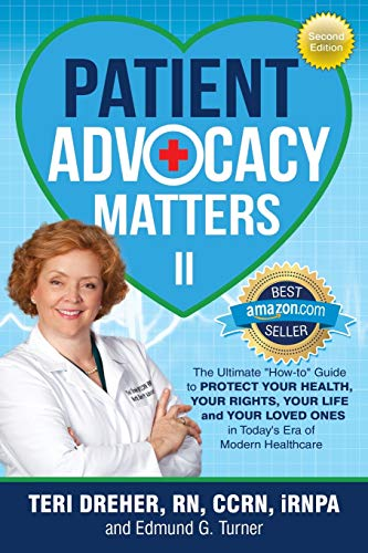 patient-advocacy-matters-ii-the-ultimate-how-to-guide-to-protect-your-health-your-rights-your-life-and-your-loved-ones