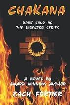 Chakana (The Director Series Book 4) by Zach…