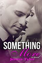 Something More by Jenna Tyler