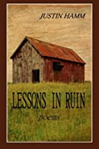 Lessons in Ruin by Justin Hamm