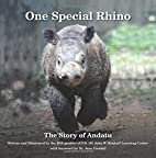 One Special Rhino: The Story of Andatu by…