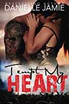 Tempt My Heart (Tempt My Heart #1) by…