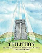 Trilithon: The Journal of the Ancient Order…