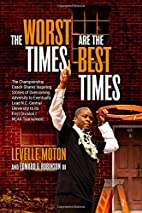 The Worst Times Are the Best Times by…