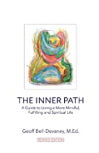 The Inner Path: A Guide to Living a More…