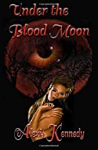 Under the Blood Moon (Hearts on Fire)…