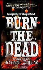 Burn The Dead: Quarantine (Burn The Dead,…