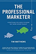 The Professional Marketer by Tim Matthews