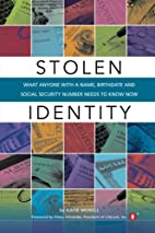 Stolen Identity: What Anyone with a Name,…