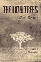 The Lion Trees: Part One: Unraveling by Owen…