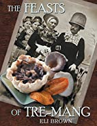 The Feasts of Tre-mang by Eli Brown