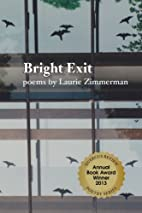Bright Exit by Laurie Zimmerman